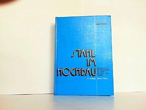 Stahl im Hochbau. Handbuch für die Anwendung von Stahl im Hoch- und Tiefbau. Band 1 / Teil 2