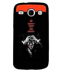PrintVisa Metal Printed Crazy Quotes Designer Back Case Cover for Samsung Galaxy Core I8260/ I8262-D4874
