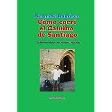 Cómo corrí el Camino de Santiago (Spanish Edition)
