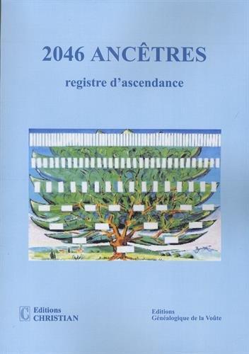 2046 ancêtres : Registre d'ascendance
