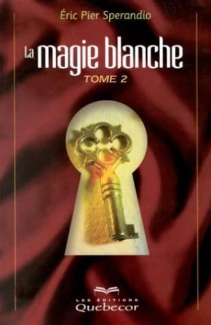 La Magie blanche, tome 2