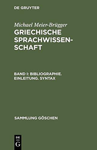 Michael Meier-Brügger: Griechische Sprachwissenschaft: Bibliographie. Einleitung. Syntax (Sammlung Göschen, Band 2241) by Michael Meier-Brügger (1992-05-01)