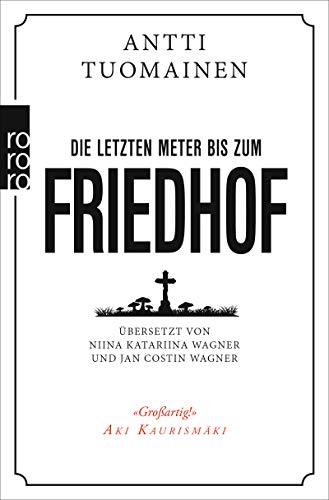 Buchseite und Rezensionen zu 'Die letzten Meter bis zum Friedhof' von Antti Tuomainen