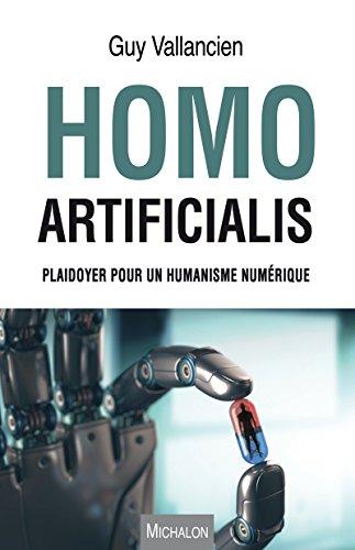 Homo Artificialis: Plaidoyer pour un humanisme numérique (ESSAI) par Guy Vallancien
