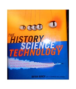 The History of Science and Technology (English Edition) par [Bunch, Bryan, Hellemans, Alexander ]