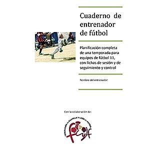 Cuaderno de entrenador de fútbol: Planificación completa de una temporada para equipos de fútbol 11