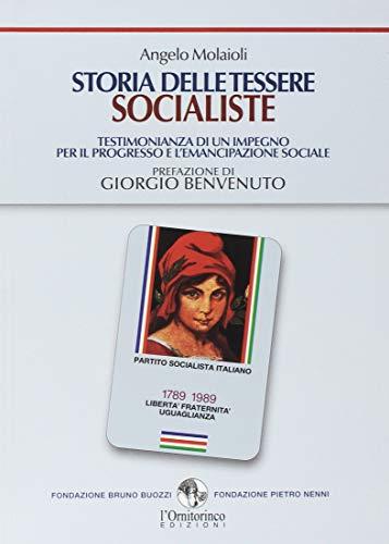 Storia delle tessere socialiste. Testimonianza di un impegno per il progresso e l'emancipazione sociale por Angelo Molaioli