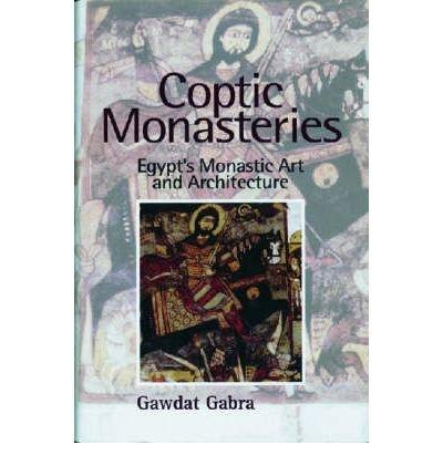 Coptic Monasteries Art and Architecture ...