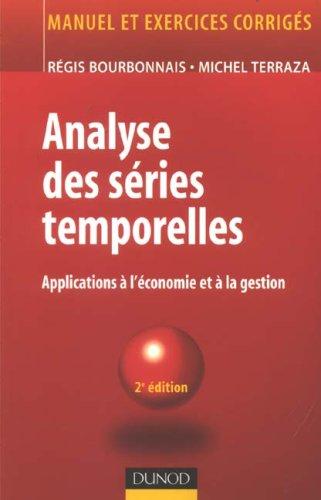 Analyse des séries temporelles : Applications à l'économie et à la gestion par Régis Bourbonnais