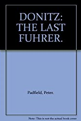 Donitz: The Last Fuhrer (Panther Books) by Peter Padfield (1985-10-10)