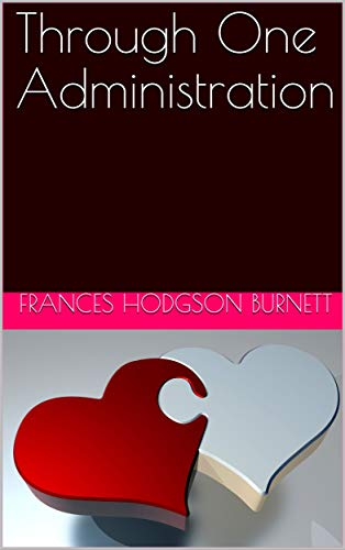 Through One Administration (English Edition) eBook: Frances ...
