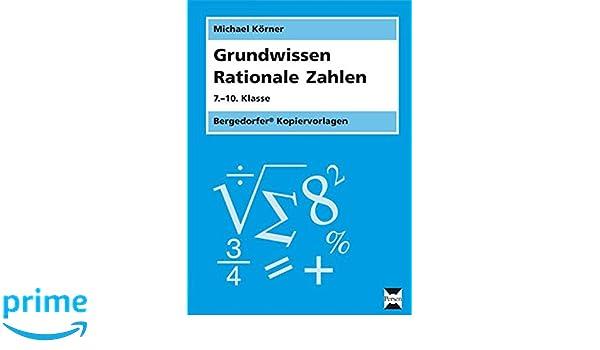 Grundwissen Rationale Zahlen: 7.-10. Klasse: Amazon.de: Michael ...