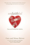 Unfaithful: Hope and Healing After Infidelity