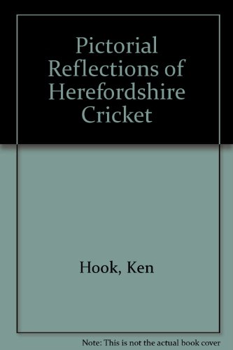 Pictorial Reflections of Herefordshire Cricket por Ken Hook