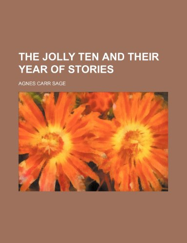 The Jolly Ten and Their Year of Stories
