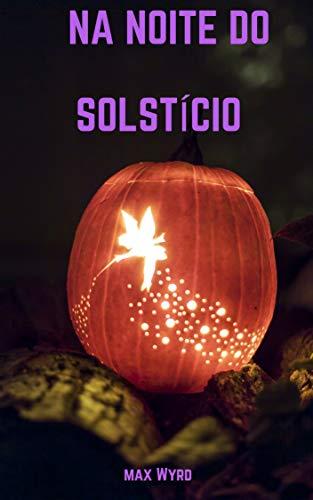 Na Noite do Solstício (Portuguese Edition)