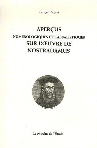 Aperçus numérologiques et kabbalistiques sur l'oeuvre de Nostradamus