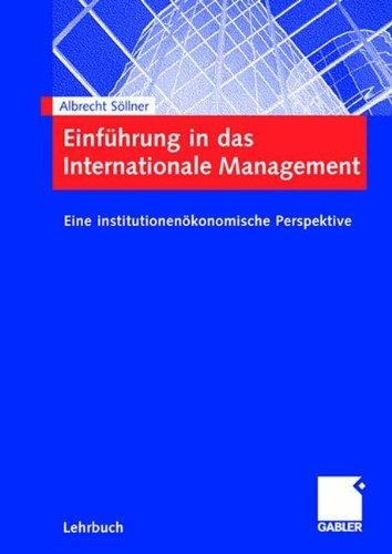 Einführung in das Internationale Management: Eine institutionenökonomische Perspektive