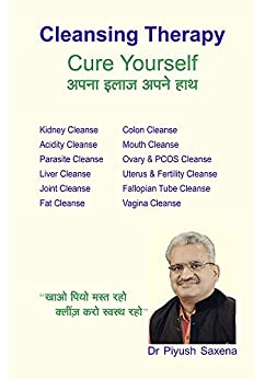Cleansing Therapy: Cure Yourself by [Piyush Saxena]