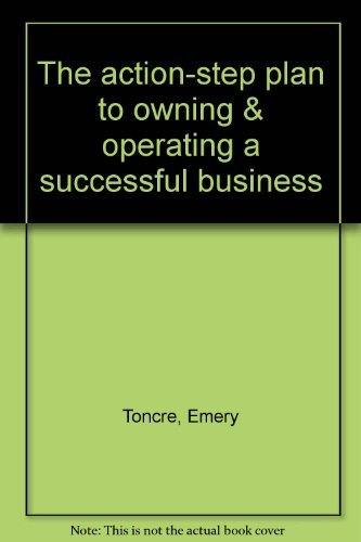 The action-step plan to owning & operating a successful business