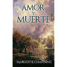 AMOR Y MUERTE: Una historia de Amor, Romance y Apasionantes Escoceses (Los Escoceses de Channing nº 2)