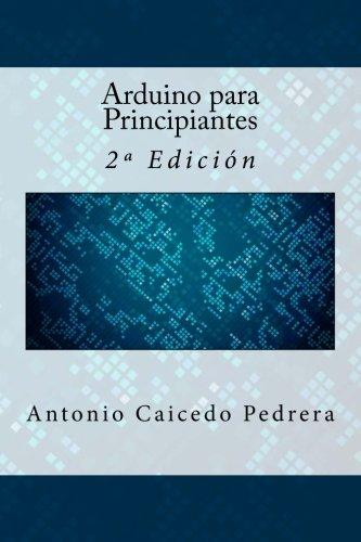Arduino para Principiantes: 2ª Edición