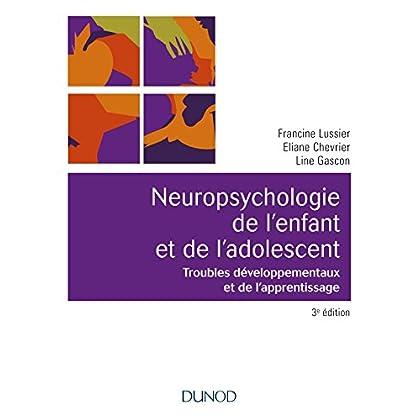 Neuropsychologie de l'enfant- 3e éd. - Troubles développementaux et de l'apprentissage