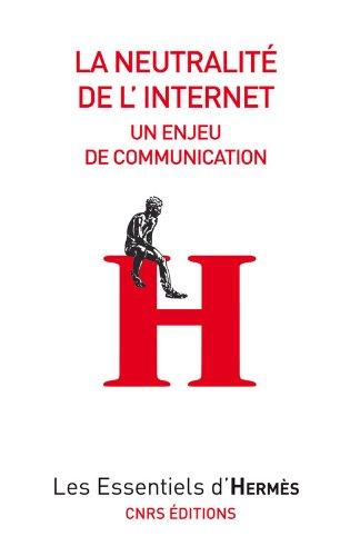 La Neutralit de l'internet : Un enjeu de communication