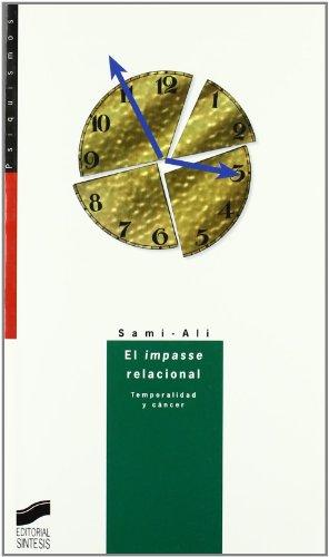 El impasse relacional: temporalidad y cáncer (Psiquismos) por Ali Sami