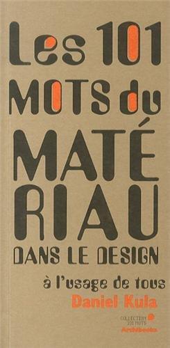 Les 101 mots du matriau dans le design  l'usage de tous