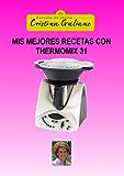 Mis mejores recetas con Thermomix 31 (Spanish Edition)