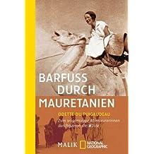 Barfuß durch Mauretanien: Zwei wagemutige Abenteurerinnen durchqueren die Wüste
