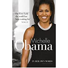 [(Michelle Obama in Her Own Words)] [Author: Michelle Obama] published on (July, 2009)