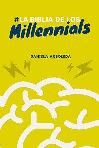 La biblia de los millennials: La importancia de abrir la mente por Daniela Arboleda Filigrana
