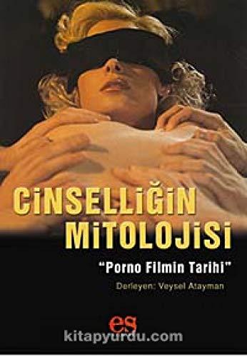 Cinselligin Mitolojisi - Pornografik Filmin Tarihi par Veysel Atayman