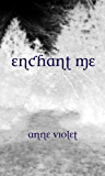 Enchant Me (Book 1)