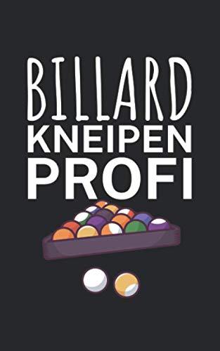 Billard Kneipen Profi: Notizbuch mit Billard Design und Spruch. 120 Seiten Kariert. Für Notizen, Skizzen, Zeichnungen, als Kalender, Tagebuch oder als Geschenk an Pool & Snooker Spieler.