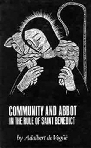 Community and Abbot in the Rule of St. Benedict: v. 2 (Cistercian Studies)
