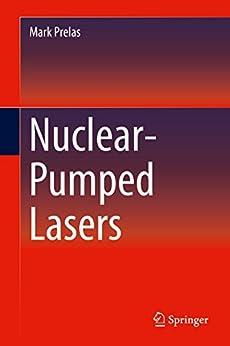 Nuclear-pumped Lasers por Mark Prelas