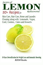 Secrets of Lemon Rediscovered: 50 Plus Recipes for Skin Care, Hair Care, Home Cleaning and Cooking by Pamesh Y (2013-08-05)