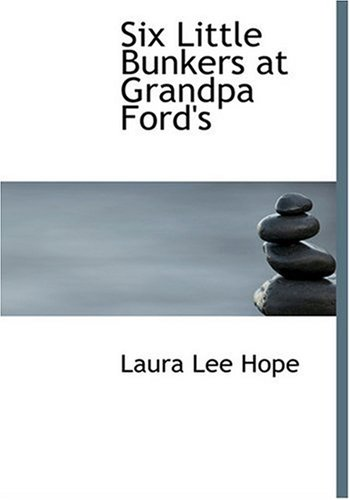 Six Little Bunkers at Grandpa Ford's (Large Print Edition)
