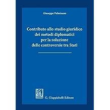 Contributo allo studio giuridico dei metodi diplomatici per la soluzione delle controversie tra Stati