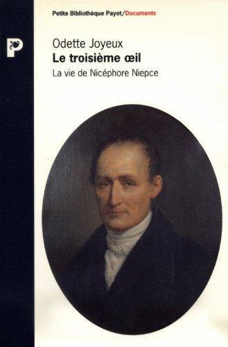 Le troisième oeil : La vie de Nicéphore Niepce por Odette Joyeux