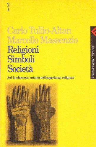 Religioni simboli societ. Sul fondamento umano dell'esperienza religiosa