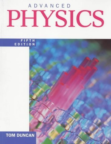Advanced Physics Fifth Edition by Duncan, Tom (2000) Paperback