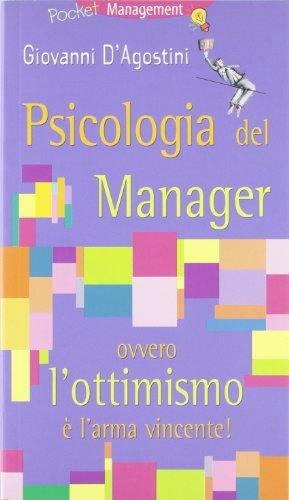 Psicologia del manager ovvero l'ottimismo è l'arma vincente!