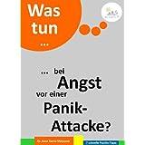 Was tun ... bei Angst vor einer Panik-Attacke? (7 schnelle Psycho-Tipps 8)