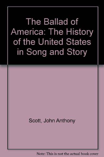 the-ballad-of-america-the-history-of-the-united-states-in-song-and-story