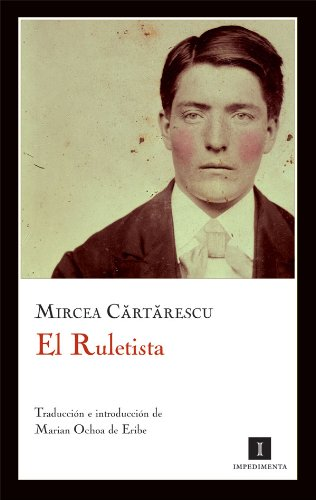 El Ruletista (Impedimenta nº 41) por Mircea Cartarescu