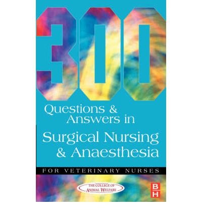 [(300 Questions and Answers in Surgical Nursing and Anaesthesia for Veterinary Nurses)] [ By (author) Caw ] [December, 2000]